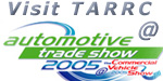Visit TARRC's stand @ the Automotive Trade Show 2005